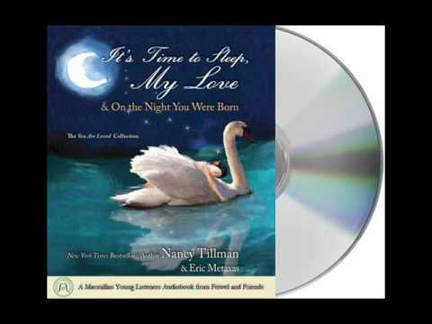 It's Time to Sleep My Love by Nancy Tillman and Eric Metaxas--Audiobook Excerpt