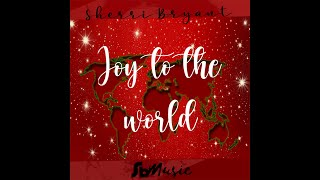 Sherri Bryant - Joy to the World - (Official Music Video)