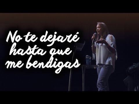 No te dejaré hasta que me bendigas - Pastora Ana Milena Castillo