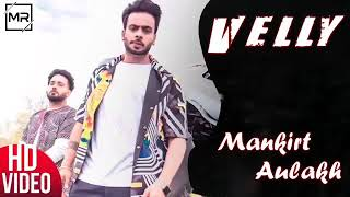 Velly - Mankirt Aulakh (  SONG) Singga | Latest Punjabi Song
