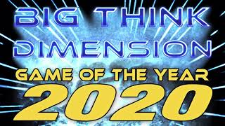 Big Think Game of the Year 2020 (Part 4)