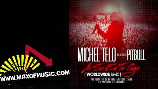 Michel Telo feat Pitbull - Ai Se Eu Te Pego (WORLDWIDE RMX) [HD]