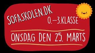 25. marts / Opgaver for 0.-3. klasse / Sofaskolen