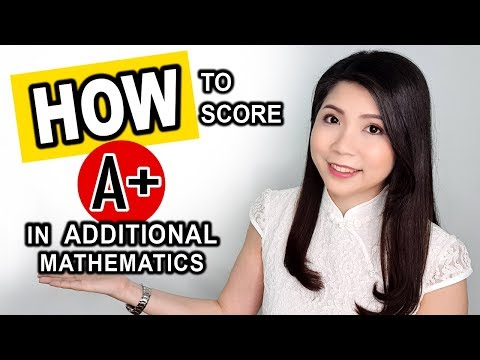 STUDY TIPS   HOW to Score A+ in Additional Mathematics?