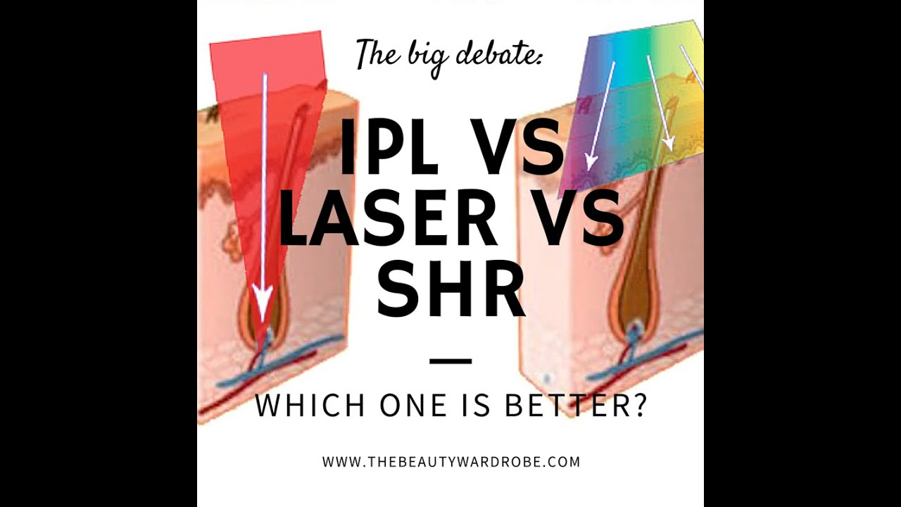 Laser Ipl What Is Better, Ipl, Laser Or Shr? What Is Shr Technology