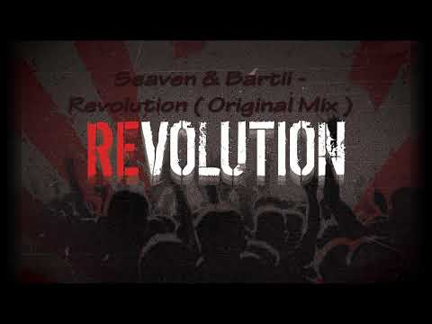 Seaven & Bartii - Revolution ( Original Mix )