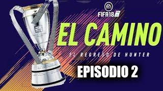 FIFA 18|EL CAMINO| GANAMOS LA COPA!! #2|Camilo MP
