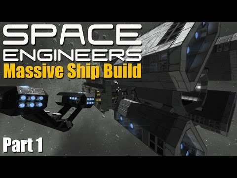 Massive Ship Build -- SPACE ENGINEERS -- (Alpha)