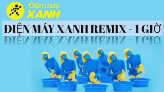 Điện máy xanh remix 1 giờ- nghe là phê - dienmayxanh.com
