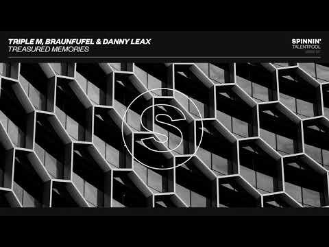 Triple M,  BRAUNFUFEL & Danny Leax - Treasured Memories (Spinnin' Talent Pool)