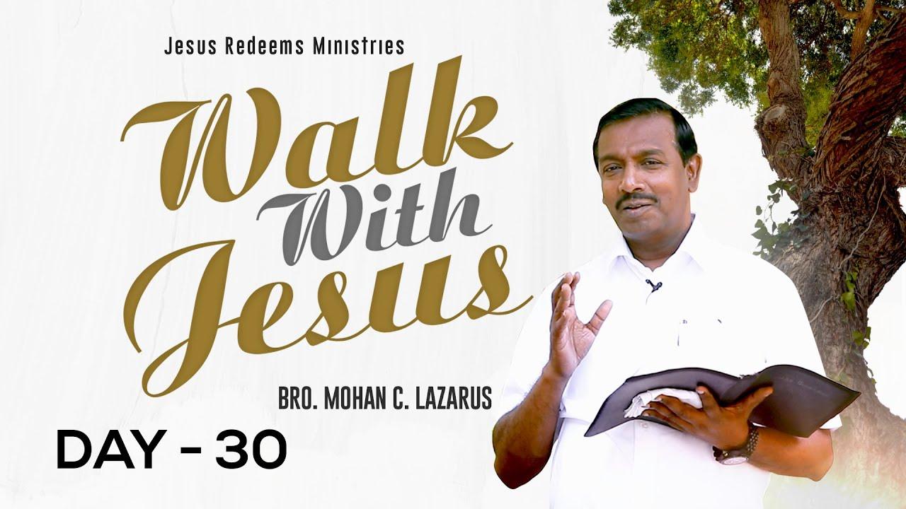 இயேசுவினிடத்திலிருந்து உங்களுக்கு ஒத்தாசை வரும் ! | Walk with Jesus | Bro. Mohan C Lazarus | Nov 30