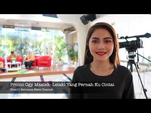 [Promo] Ogy Maalek-Lelaki Yang Pernah Ku Cintai Di Nine11 Bernama News Channel