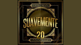 Video Suavemente Elvis Crespo