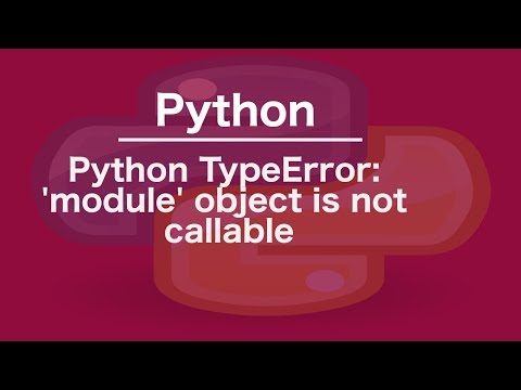 Python TypeError: 'module' object is not callable