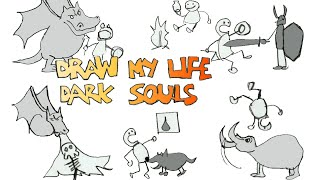 DRAW MY LIFE - Dark Souls
