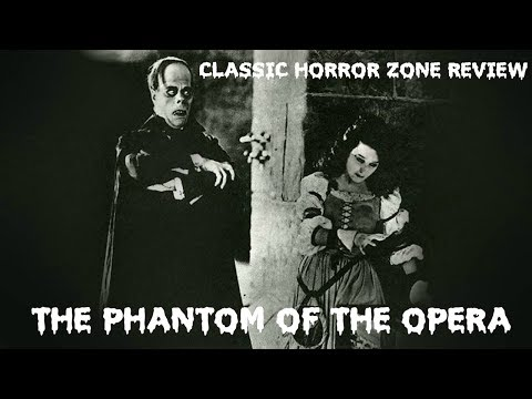 Classic Horror Zone: The Phantom Of The Opera (1925) REVIEW