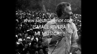 ISMAEL RIVERA....MI MUSICA