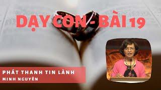 Dạy Con 19 - Phát Thanh Tin Lành