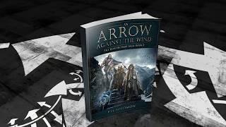 An Arrow Against the Wind - Short Trailer