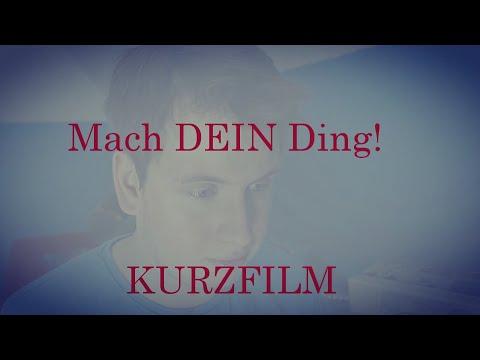 """""""Mach DEIN Ding"""" – Kurzfilm 2017 (#YTShorts Kurzfilmfestival by De Changeman)"""