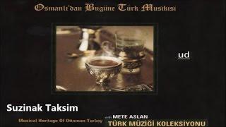 Suzinak Taksim - Ud - Osmanlıdan Bugüne Türk Musıkisi