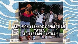 Sky, Zion Y Lennox Ft. Sebastian Yatra - Aqui Estare  - S