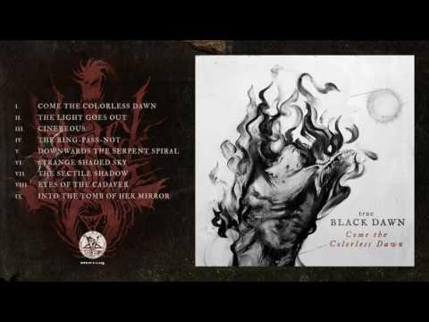 True Black Dawn - Come The Colorless Dawn [Full Album - Official]
