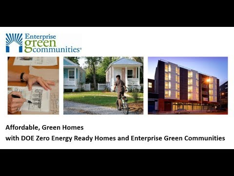 Affordable, Green Homes with DOE Zero Energy Ready Homes & Enterprise Green Communities