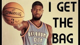 Paul George Mix - I Get The Bag ᴴᴰ