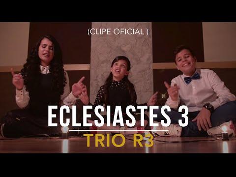 Trio R3 - Eclesiastes 3