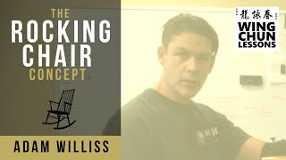 The Rocking Chair Concept - Wing Chun Lessons For Beginners
