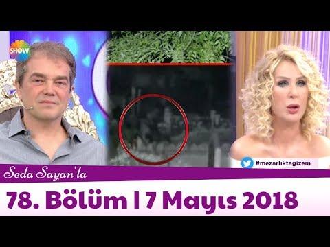 Seda Sayan'la 78. Bölüm   7 Mayıs 2018