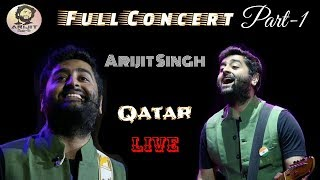 Arijit Singh | Live | Qatar | Doha | Full Concert | Part 1 | Full Video | Soulful Performance | HD
