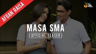 Afgan & Raisa - Percayalah | Official Video Teaser (Masa SMA)