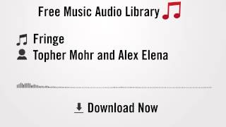 Fringe - Topher Mohr and Alex Elena (YouTube Royalty-free Music Download)