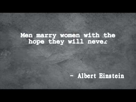 Men marry women with the hope - Quotes