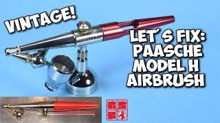Lets Fix: Vintage Paasche