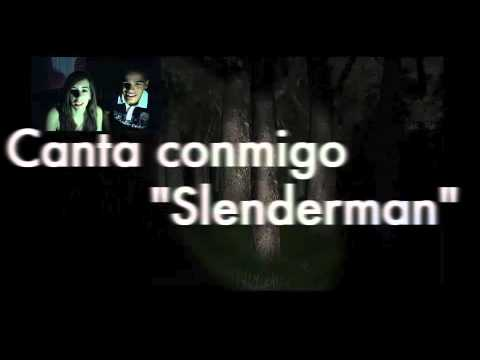 Slenderman: primer contacto y karaoke