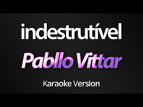 INDESTRUTÍVEL (Karaoke Version) - Pabllo Vittar