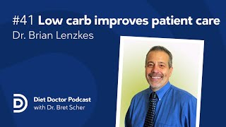 Diet Doctor Podcast #41 — Brian Lenzkes