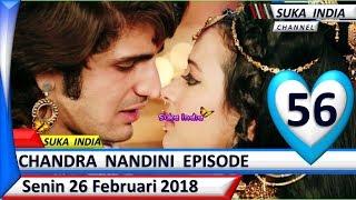 Chandra Nandini Episode 56 ❤ Senin 26 Februari 2018 ❤ Suka India