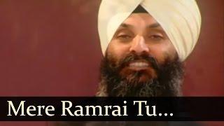 Mere Ramrai Tu (Bhai Jogider Singh Ji Riar)