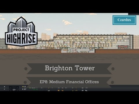 Let's Play Project Highrise: Brighton Tower EP8 - Medium Financial Offices