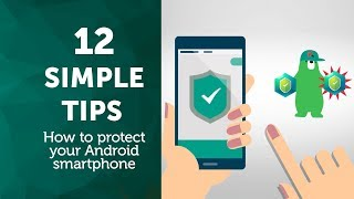 How to protect your Android smartphone: 12 simple tips