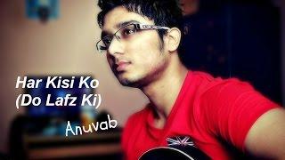 har kisi ko nahi milta yahan pyaar zindagi mein(do lafz ki) Boss| Cover By Anuvab|