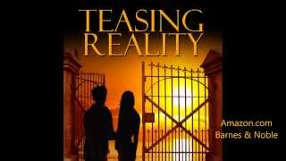 Teasing Reality - a novel about young lovers / teen isolation