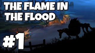 The Flame in the Flood #1 - Casting Off