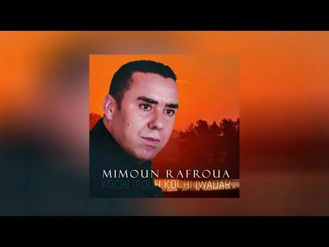 Mimoun Rafroua - Kochi Irouh Kochi Iwadar - Full Album
