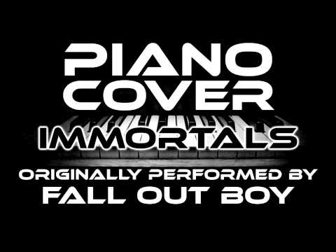 Immortals (Piano Cover) [Tribute to Fall Out Boy]