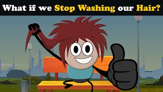 What if we Stop Washing our Hair? | #aumsum #kids #science #education #children
